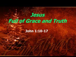 Jesus Full of Grace and Truth