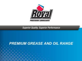 PREMIUM GREASE AND OIL RANGE