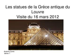 Les statues de la Gr ce antique du Louvre Visite du 16 mars 2012