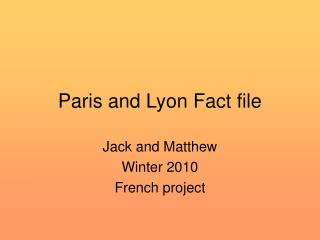 Paris and Lyon Fact file