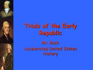 Trials of the Early Republic