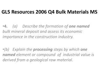 GL5 Resources 2006 Q4 Bulk Materials MS