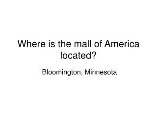 Where is the mall of America located