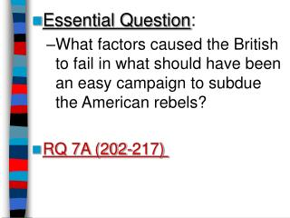Essential Question:  What factors caused the British to fail in what should have been an easy campaign to subdue the Ame