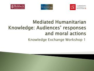 Mediated Humanitarian Knowledge: Audiences  responses and moral actions