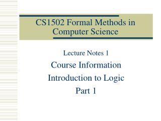 CS1502 Formal Methods in Computer Science