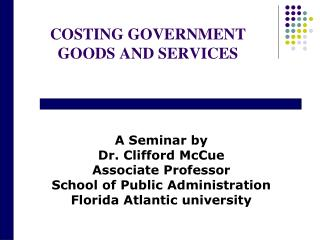 COSTING GOVERNMENT GOODS AND SERVICES