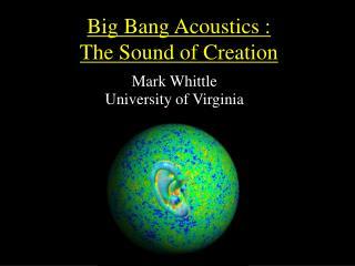 Big Bang Acoustics : The Sound of Creation