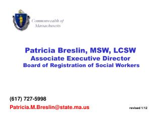 Patricia Breslin, MSW, LCSW Associate Executive Director  Board of Registration of Social Workers