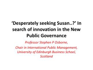 Desperately seeking Susan..  In search of innovation in the New Public Governance