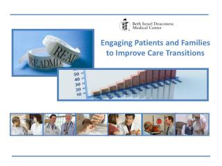 Engaging Patients and Families to Improve Care Transitions