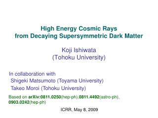 High Energy Cosmic Rays from Decaying Supersymmetric Dark Matter