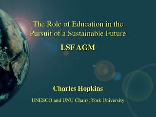 The Role of Education in the Pursuit of a Sustainable Future LSF AGM
