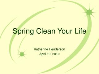 Spring Clean Your Life