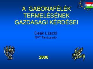 A  GABONAF L K TERMEL S NEK GAZDAS GI K RD SEI