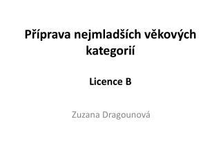 Pr prava nejmlad  ch vekov ch kategori   Licence B