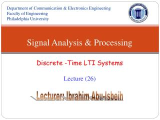 Signal Analysis  Processing  Discrete -Time LTI Systems  Lecture 26