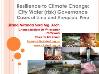 Liliana Miranda Sara Mg. Arch. Chance2sustain EU 7th research Framework Cities for Life Forum lmirandaciudad.pe ciudad.p