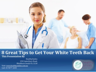 8 Great Tips to Get Your White Teeth Back