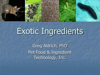 exotic ingredients