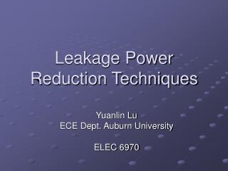 Leakage Power Reduction Techniques