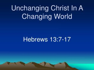 Unchanging Christ In A Changing World