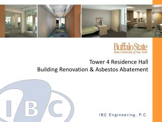 Tower 4 Residence Hall Building Renovation  Asbestos Abatement