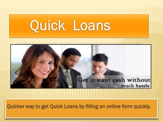 Quick Loans Same Day- Snatch Away This Opportunity !