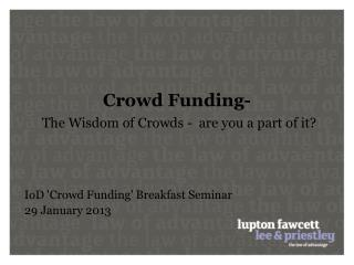 Crowd Funding-  The Wisdom of Crowds -  are you a part of it