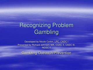 Recognizing Problem Gambling