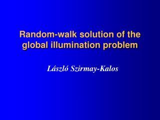 Random-walk solution of the global illumination problem