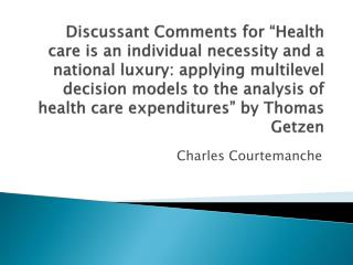 Discussant Comments for  Health care is an individual necessity and a national luxury: applying multilevel decision mode