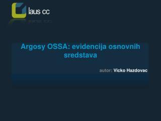 Argosy OSSA: evidencija osnovnih sredstava
