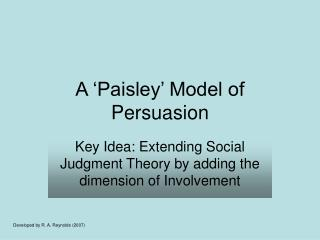 A  Paisley  Model of Persuasion