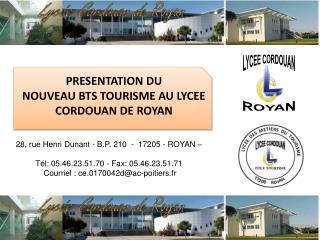 28, rue Henri Dunant - B.P. 210  -  17205 - ROYAN     T l: 05.46.23.51.70 - Fax: 05.46.23.51.71   Courriel : ce.0170042d