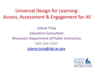 Universal Design for Learning:  Access, Assessment  Engagement for All