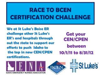 RACE TO BCEN  CERTIFICATION CHALLENGE