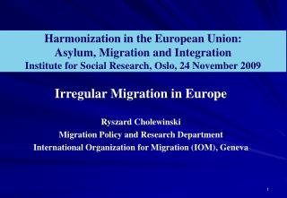 Harmonization in the European Union: Asylum, Migration and Integration Institute for Social Research, Oslo, 24 November