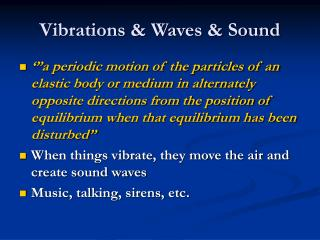 Vibrations  Waves  Sound