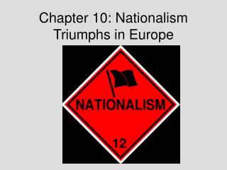 Chapter 10: Nationalism Triumphs in Europe