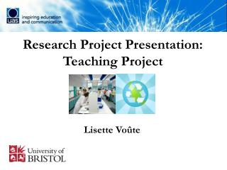 Research Project Presentation:  Teaching Project