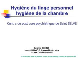 Hygi ne du linge personnel hygi ne de la chambre   Centre de post cure psychiatrique de Saint SELVE
