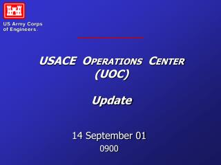 USACE  OPERATIONS  CENTER UOC  Update
