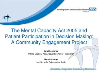 The Mental Capacity Act 2005 and Patient Participation in Decision Making:   A Community Engagement Project
