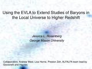 Using the EVLA to Extend Studies of Baryons in the Local Universe to Higher Redshift