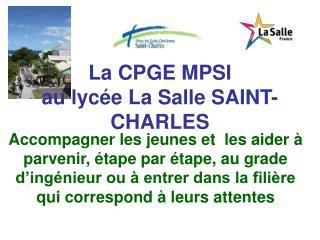 La CPGE MPSI au lyc e La Salle SAINT-CHARLES