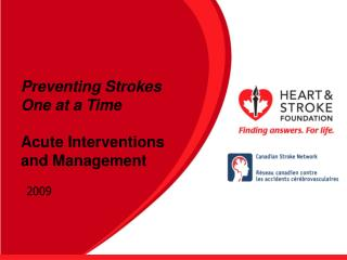 Preventing Strokes One at a Time  Acute Interventions and Management