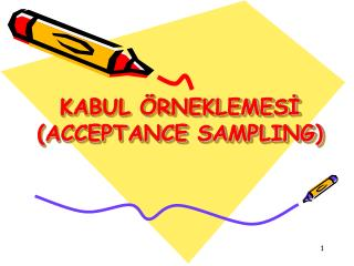 KABUL  RNEKLEMESI ACCEPTANCE SAMPLING