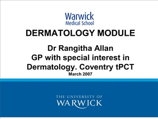 dermatology module  dr rangitha allan gp with special interest in dermatology. coventry tpct  march 2007