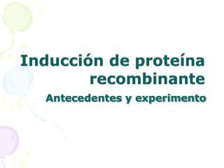 Inducci n de prote na recombinante